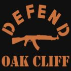DEFEND OAK CLIFF by BUB THE ZOMBIE