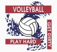 Volleyball Play Hard Get Dirty by SportsT-Shirts