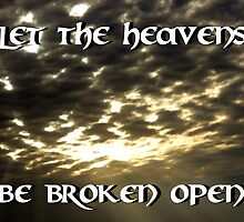 """Let The Heavens Be Broken Open"" by Carter L. Shepard by echoesofheaven"