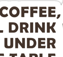 Drinking Coffee Under the Table Sticker
