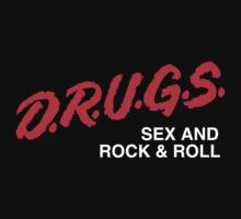D.R.U.G.S., Sex and Rock & Roll (White Text) by BiggStankDogg