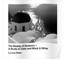 Book! The Beauty of Santorini ~ A Study in Color and Black & White Poster