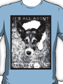 Terrier Obsession: It's All About The Ball - Black and White Remix T-Shirt