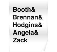Booth& Brennan& Hodgins& Angela& Zack (black) Poster