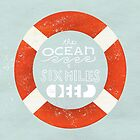 The Ocean Is Six Miles Deep by Joviana Carrillo