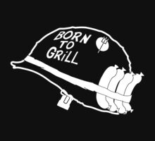 Born To Grill by ottou812