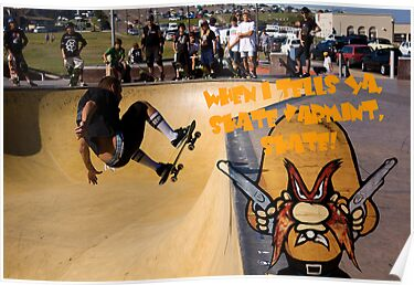 When I Tells Ya, Skate Varmint, Skate! by reflector
