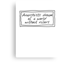 Anarchists and Rulers Canvas Print