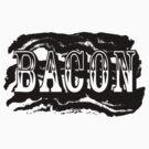 The Mighty Bacon Tee by mertalou