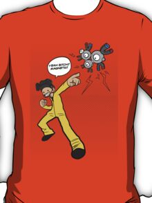 Yeah Bitch!! Magneton!! T-Shirt