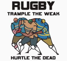 Trample The Weak Rugby by SportsT-Shirts