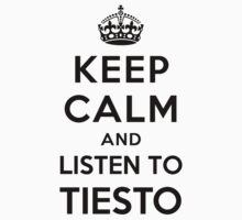 Keep Calm and listen to TIESTO (white) by Yiannis  Telemachou