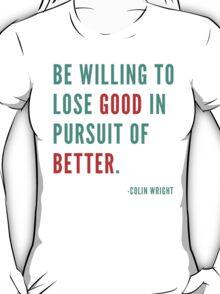 Losing Good T-Shirt