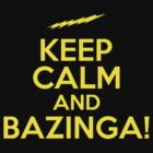 KEEP CALM AND BAZINGA by alexcool