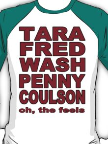 Tara, Fred, Wash Penny, Coulson. Oh the feels. T-Shirt