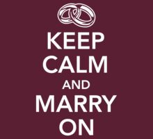 Keep calm and marry on by Cheesybee