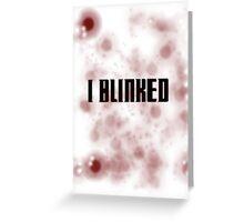 Blinked Greeting Card