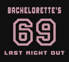 Bachelorette's Last Night Out by FamilyT-Shirts