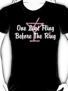 Bachelorette Party Last Fling T-Shirt