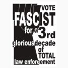 VOTE FASCIST by Robin Brown