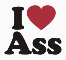 I Love Ass by iheart