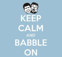 Keep Calm and Babble On by Nathan Gonzales