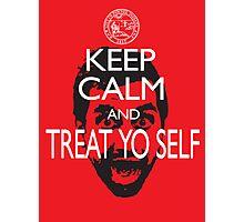 Keep Calm And Treat Yo Self Photographic Print