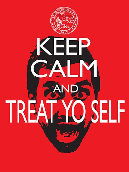 Keep Calm And Treat Yo Self by slmike82