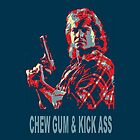 Chew Gum & Kick Ass (iPhone & iPod Cases) by PopCultFanatics