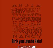 Girls you Love to Hate! by vbahns