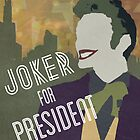 Joker for President by hispurplegloves
