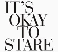 IT'S OKAY TO STARE! Kids Clothes