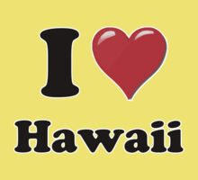 I Heart / Love Hawaii by HighDesign