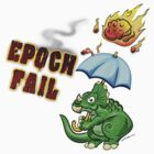 Epoch Fail by dinoneill