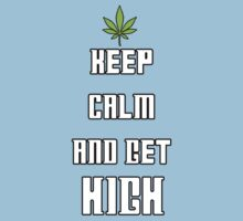 High Gear - Keep Calm Get High by Scalawag