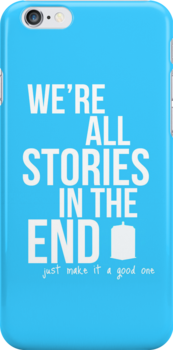 We're all stories in the end. by phantompunch