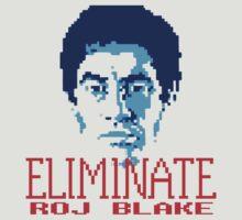 ELIMINATE: Roj Blake by ideedido