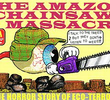 Amazon chainsaw massacre by Cameron Bullen