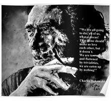 Charles Bukowski - black - quote Poster