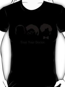 Trust Your Doctor. T-Shirt