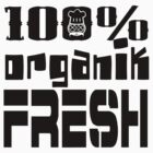 KEEP IT 100% by organiktrash