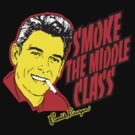 Smoke the Middle Class  by BUB THE ZOMBIE