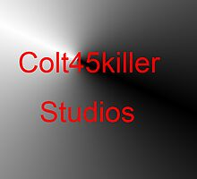 Colt45killer Studios by Colt45killer-S