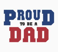 "Father's Day ""Proud To Be A Dad"" by FamilyT-Shirts"
