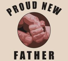 """New Dad Father """"Proud New Father"""" by FamilyT-Shirts"""