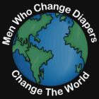 New Dad Father &quot;Men Who Change Diapers Change The World&quot; Father&#x27;s Day Dark by FamilyT-Shirts