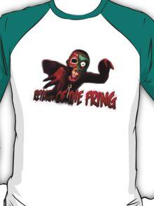 Return of the Fring - T Shirt T-Shirt