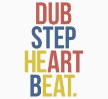 Dubstep Heart Beat. (Pun) by DropBass
