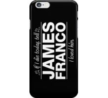 "James Franco - ""If I Die"" Series (White) iPhone Case/Skin"