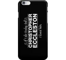 "Christopher Eccleston - ""If I Die"" Series (White) iPhone Case/Skin"